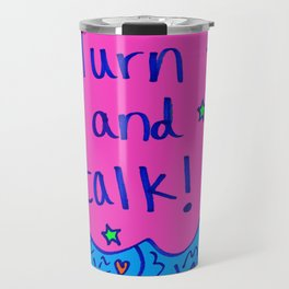 Turn and talk! Travel Mug
