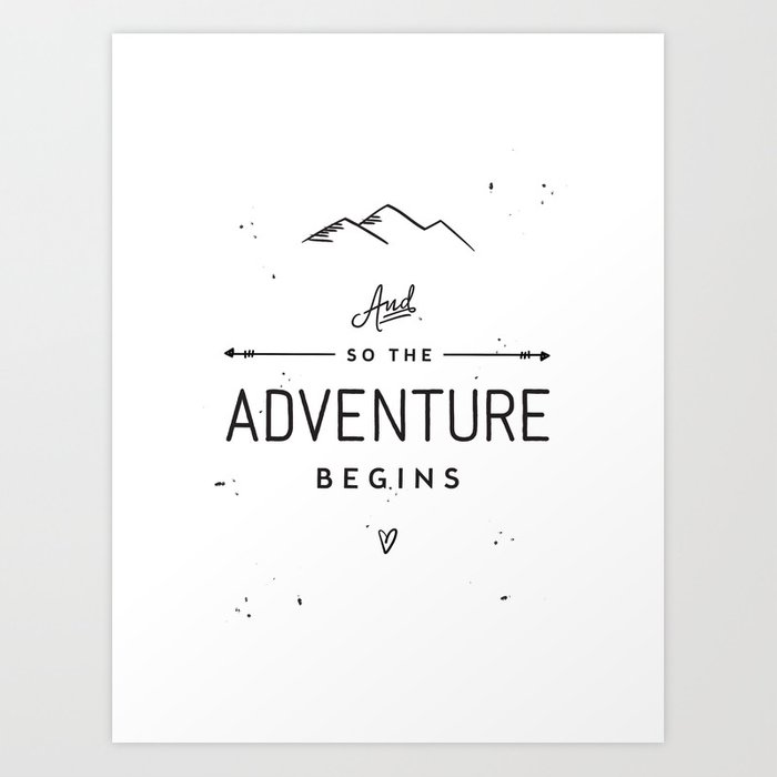 The Adventure Begins Art Print