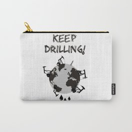 Keep Drilling! Carry-All Pouch