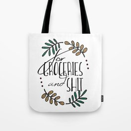 For Groceries and Shit Shoulder Tote Bag Tote Bag