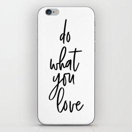 Do What You Love, Scandinavian Art, Inspirational Art iPhone Skin