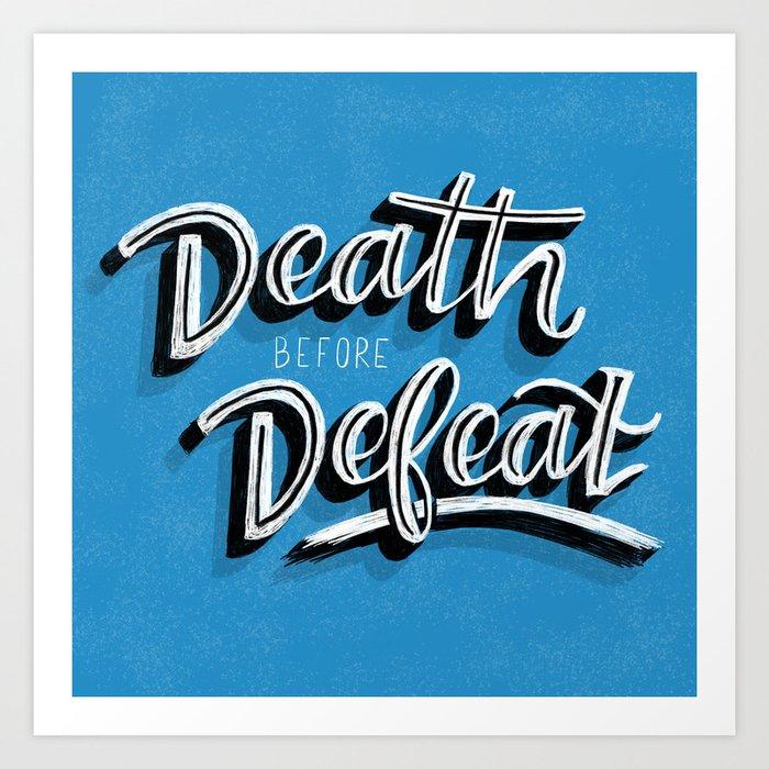 Death before Defeat Art Print