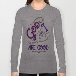 God and I are good. Purple Long Sleeve T-shirt