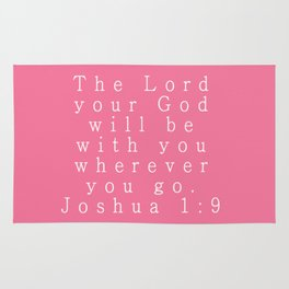 The Lord Your God Will Be With You Wherever You Go Joshua 1:9 Rug