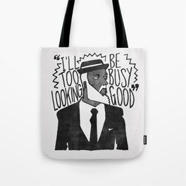 Too Busy... Tote Bag