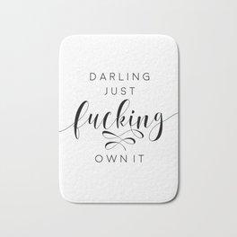 Darling Just Fucking Own It, Darling I Love You, DARLING GIFT IDEA,Darling Sign,Love Gift Bath Mat