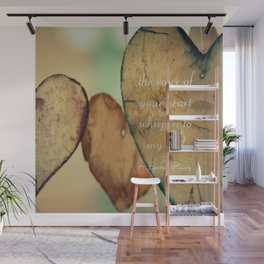 The Voice Of Your Heart Whispers To My Soul - Wind Chimes - Rustic - Wedding - Valentine's Day Wall Mural