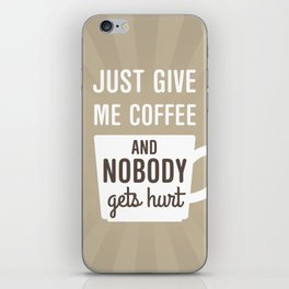 Just Give Me Coffee iPhone Skin