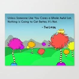 Dr. Suess The Lorax Inspirational Quote Poster Canvas Print