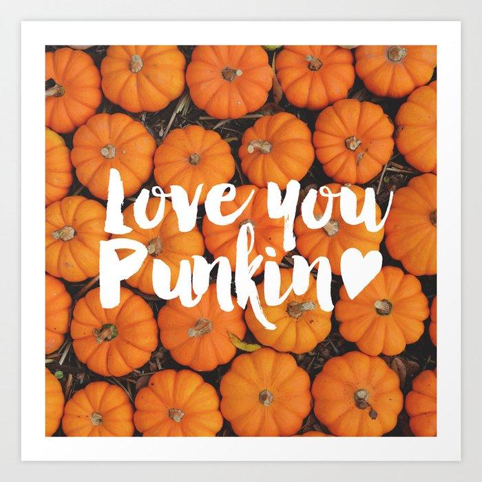 love you punkin pumpkin art print by allyjcat society6