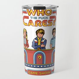 WHO CARES? Travel Mug