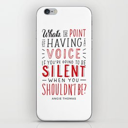 What's the Point of Having a Voice? - The Hate U Give iPhone Skin