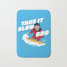 Take it Slow Bro - Funny Snowboarding Sloth Bath Mat