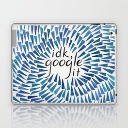 I Don't Know, Google It - Blue Laptop & iPad Skin