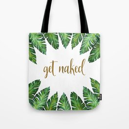 Get Naked Bathroom Decor, Green Tropical Palm Leaves, Gold Text Tote Bag