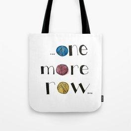 ...One More Row... Tote Bag