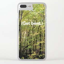 Get bent - A fall sentiment Clear iPhone Case