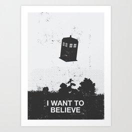 I Want To Believe Art Print