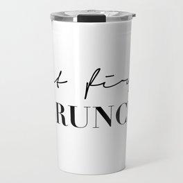 But first brunch Travel Mug