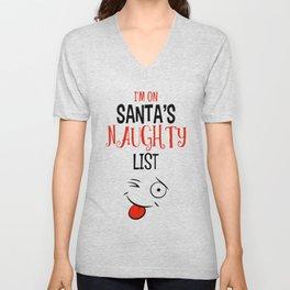 I'm on Santa's Naughty List Unisex V-Neck