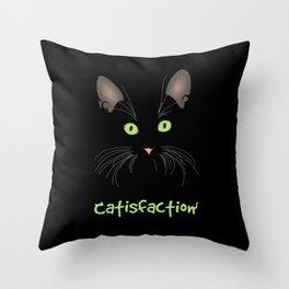 Catisfaction Throw Pillow