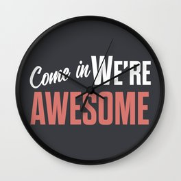Come in we are awesome, vintage Business sign, shop entrance, we're open, store signs Wall Clock