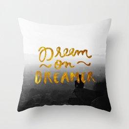 Dream On Dreamer Throw Pillow