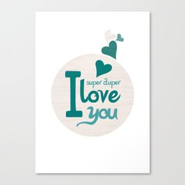 Super Duper Love You Canvas Print