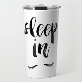 Sleep In Black and White Scandi Bedroom apartment Wall Decor for minimalist Typography Art Print Travel Mug