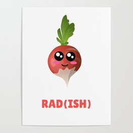 You Are Pretty Rad(ish) Cute Radish Pun Poster