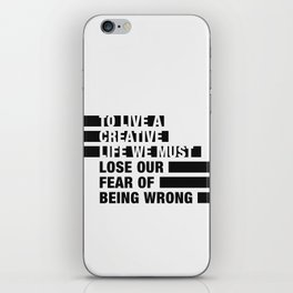 To Live a Creative Life we must Lose Our Fear of Being Wrong iPhone Skin