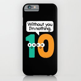 I Owe You, One iPhone Case