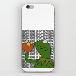 Kermit Inspired Meme King Sipping Tea But That's None of My Business iPhone Skin