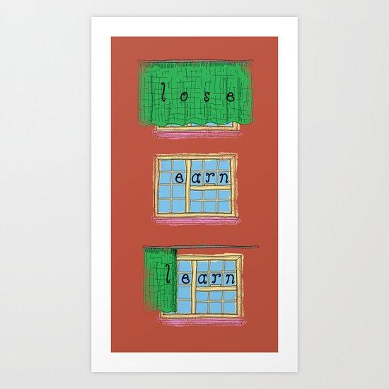 lose earn learn Art Print