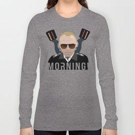 Hot Fuzz - Sergeant Nicolas Angel - Morning! Long Sleeve T-shirt