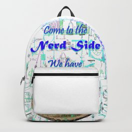 Come to the Nerd Side We have Pi Backpack