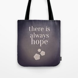 There is Always Hope Tote Bag