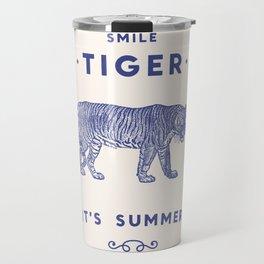 Smile Tiger, it's Summer Travel Mug