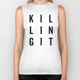 Killing It Gym Quote Biker Tank