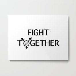 Fight Together Metal Print