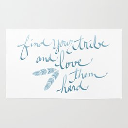 Find Your Tribe and Love Them Hard Hand-Drawn Lettering Rug