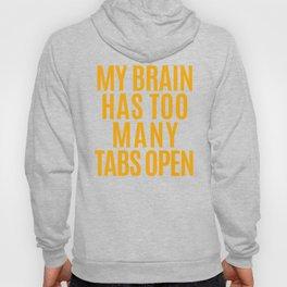 My Brain Has Too Many Tabs Open (Orange) Hoody