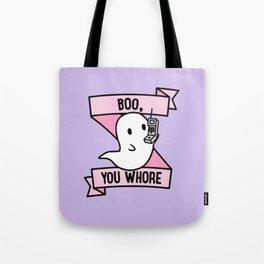 BOO, YOU WHORE Tote Bag