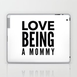 Love Being a Mommy in Black Laptop & iPad Skin
