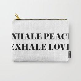 Inhale Peace Exhale Lov Carry-All Pouch