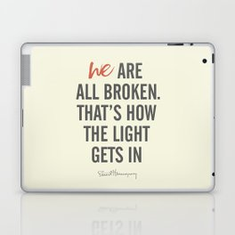 Ernest Hemingway quote, we are all broken, motivation, inspiration, character, difficulties, over Laptop & iPad Skin