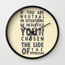 If you are neutral in situations of injustice, Desmond Tutu quote, civil rights, peace, freedom Wall Clock