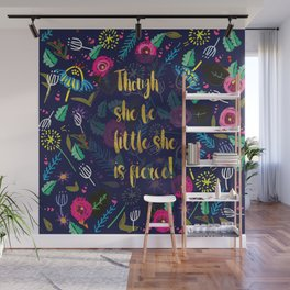 Though she be little she is fierce woodland theme Wall Mural