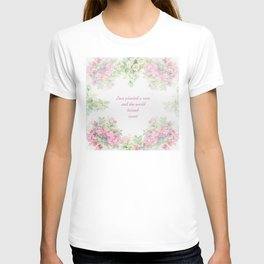 Love planted a rose T-shirt