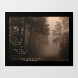 Jeremiah 9 , Know that I am the Lord Canvas Print